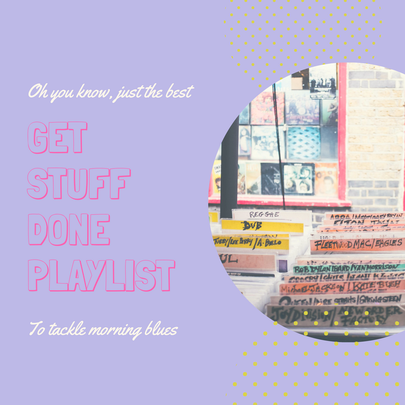 Get Stuff Done Playlist